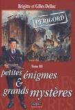 Brigitte Delluc et Gilles Delluc - Petites énigmes & grands mystères - Tome 3.