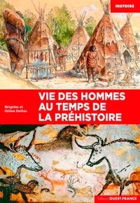 Brigitte Delluc et Gilles Delluc - Vie des hommes au temps de la préhistoire.