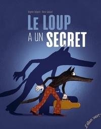 Brigitte Delpech et Rémi Saillard - Le loup a un secret.