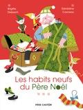 Brigitte Delpech et Géraldine Cosneau - Les Habits neufs du Père Noël.