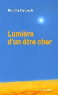 Brigitte Delpech - Lumière d'un être cher.