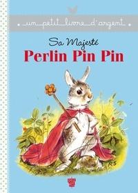 Brigitte Delpech - Sa Majesté Perlin Pin Pin.
