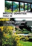 """Brigitte Dematteis - Brigitte Dematteis parle des """"petits jardins""""."""