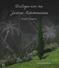 Brigitte Dematteis - Dialogue avec des Jardins Mediterranéens.