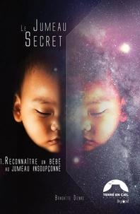 Brigitte Denis - Le jumeau secret - Tome 1, Reconnaître un bébé au jumeau insoupçonné.