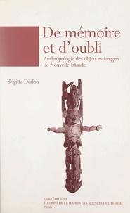 Brigitte Derlon et Cécile Barraud - De mémoire et d'oubli, anthropologie des objets malanggan de Nouvelle-Irlande.