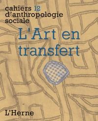 Brigitte Derlon et Monique Jeudy-Ballini - L'Art en transfert.