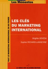 Brigitte Devesa et Sophie Richard-Lanneyrie - Les clés du marketing international.
