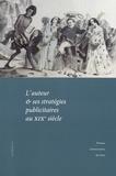 Brigitte Diaz - L'auteur et ses stratégies publicitaires au XIXe siècle.