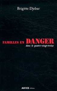 Brigitte Djebar - Familles en danger dans le quatre-vingt-treize.