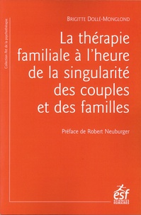 Brigitte Dollé-Monglond - La thérapie familiale à l'heure de la singularité des couples et des familles.