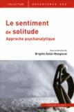 Brigitte Dollé-Monglond - Le sentiment de solitude - Approche psychanalytique.