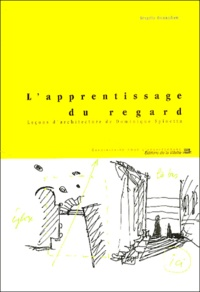 Brigitte Donnadieu - L'apprentissage du regard - Leçons d'architecture de Dominique Spinetta.