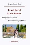Brigitte Donnet-Guez - Le roi David et ses femmes - Ambiguïté de leur relation dans la littérature post-biblique.
