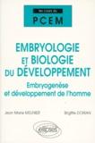 Brigitte Dorian et Jean-Marie Meunier - EMBRYOLOGIE ET BIOLOGIE DU DEVELOPPEMENT. - Embryogénèse et développement de l'homme.