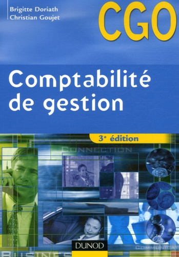 Brigitte Doriath et Christian Goujet - Comptabilité de gestion BTS CGO - Processus 7 : Détermination et analyse des coûts.