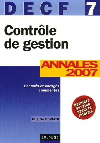 Brigitte Doriath - Contrôle de Gestion DECF 7 - Annales 2007, Corrigés commentés.