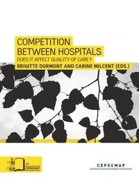 Brigitte Dormont et Carine Milcent - Competition between hospitals - Does it Endanger Quality of Care ?.