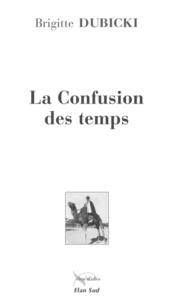 Brigitte Dubicki - La confusion des temps.