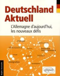 Brigitte Duconseille - Deutschland Aktuel - L'Allemagne d'aujourd'hui, les nouveaux défis.