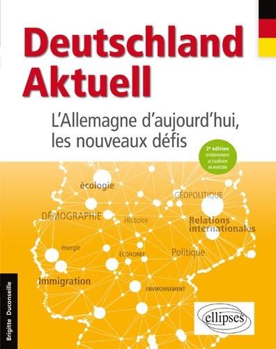 Deutschland Aktuell. L'Allemagne d'aujourd'hui, les nouveaux défis 2e édition revue et augmentée