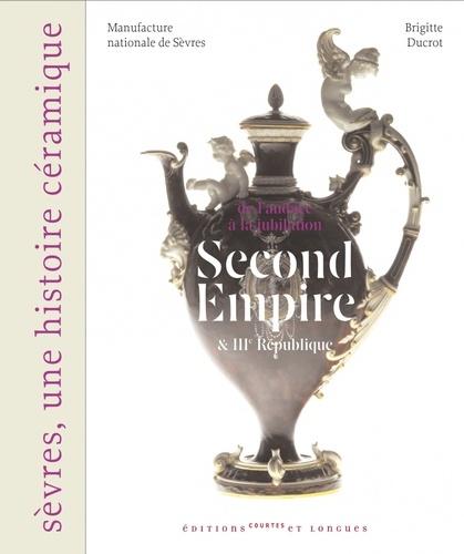 Brigitte Ducrot - Second Empire et IIIe République - De l'audace à la jubilation.