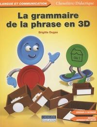 Brigitte Dugas - La grammaire de la phrase en 3D. 1 Cédérom