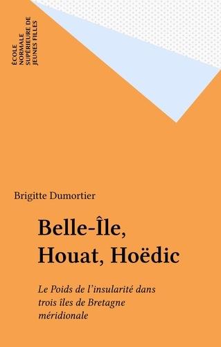 Belle-Île, Houat, Hoëdic. Le Poids de l'insularité dans trois îles de Bretagne méridionale
