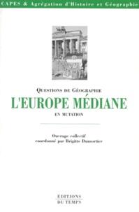 Brigitte Dumortier et  Collectif - L'Europe médiane en mutation.