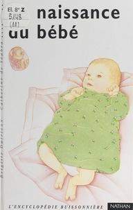 Brigitte Dutrieux et  Collectif - La naissance du bébé.