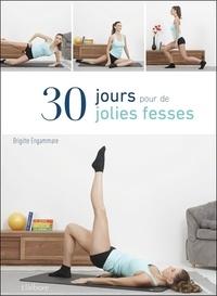 Brigitte Engammare - 30 jours pour de jolies fesses.