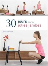 Brigitte Engammare - 30 jours pour de jolies jambes.