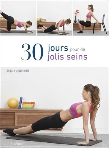 Brigitte Engammare - 30 jours pour de jolis seins.