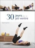 Brigitte Engammare - 30 jours pour un joli ventre.