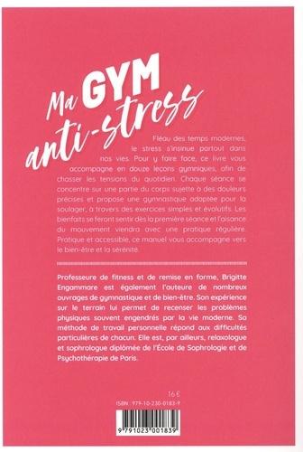 Ma gym anti-stress - Musculation - étirement - relaxation. 12 séances pour se détendre