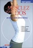 Brigitte Engammare - Musclez votre dos - Des exercices faciles contre le mal de dos.