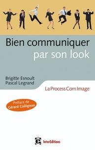 Brigitte Esnoult et Pascal Legrand - Comment le montrer par son look - La Process Com image.