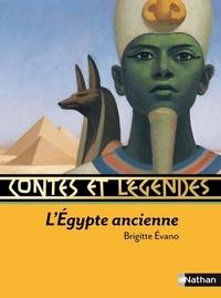 Brigitte Evano - Contes et légendes de l'Egypte ancienne.