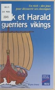 Brigitte Evano et Valérie Blondel - Érik et Harald, guerriers vikings.