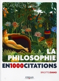 Brigitte Evano - La philosophie en 1000 citations.