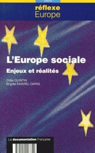 Brigitte Favarel-Dapas et Odile Quintin - L'EUROPE SOCIALE. - Enjeux et réalités.