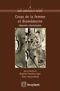Brigitte Feuillet-Liger et Amel Aouij-Mrad - Corps de la femme et biomédecine - Approche internationale.