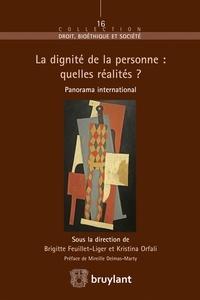 Brigitte Feuillet-Liger et Kristina Orfali - La dignité de la personne : quelles réalités ? - Panorama international.