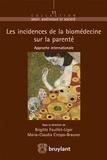 Brigitte Feuillet-Liger et Maria-Claudia Crespo-Brauner - Les incidences de la biomédecine sur la parenté - Approche internationale.