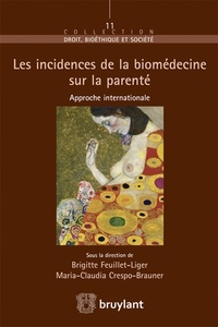Les incidences de la biomédecine sur la parenté- Approche internationale - Brigitte Feuillet-Liger |