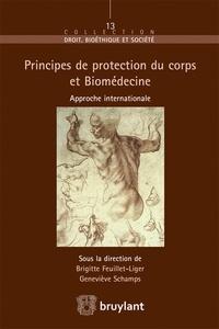 Brigitte Feuillet-Liger et Geneviève Schamps - Principes de protection du corps et Biomédecine - Approche internationale.