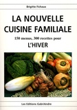 Brigitte Fichaux - La nouvelle cuisine familiale - 150 menus, 300 recettes pour l'hiver.