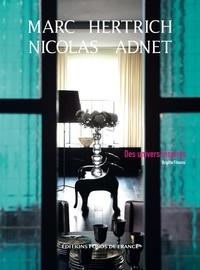 Brigitte Fitoussi - Marc Hertrich et Nicolas Adnet - Des univers inspirés.