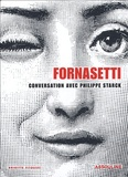 Brigitte Fitoussi - Piero Fornasetti - Conversation entre Philippe Starck et Barbara Fornasetti.