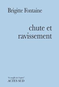 Brigitte Fontaine - Chute et ravissement.